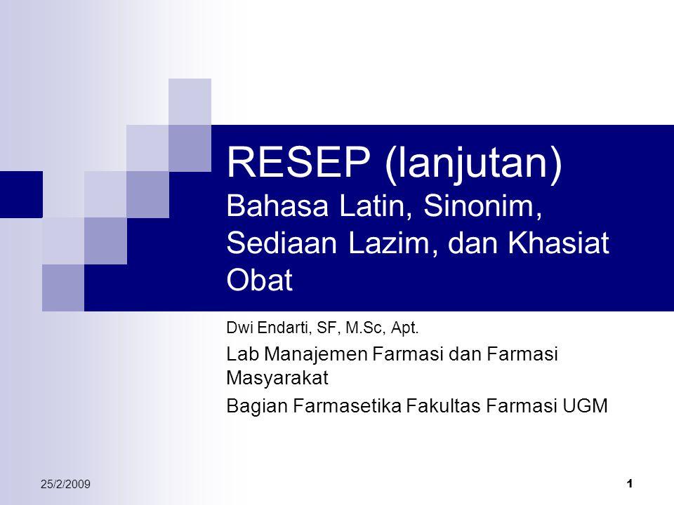 RESEP (lanjutan) Bahasa Latin, Sinonim, Sediaan Lazim, dan Khasiat Obat