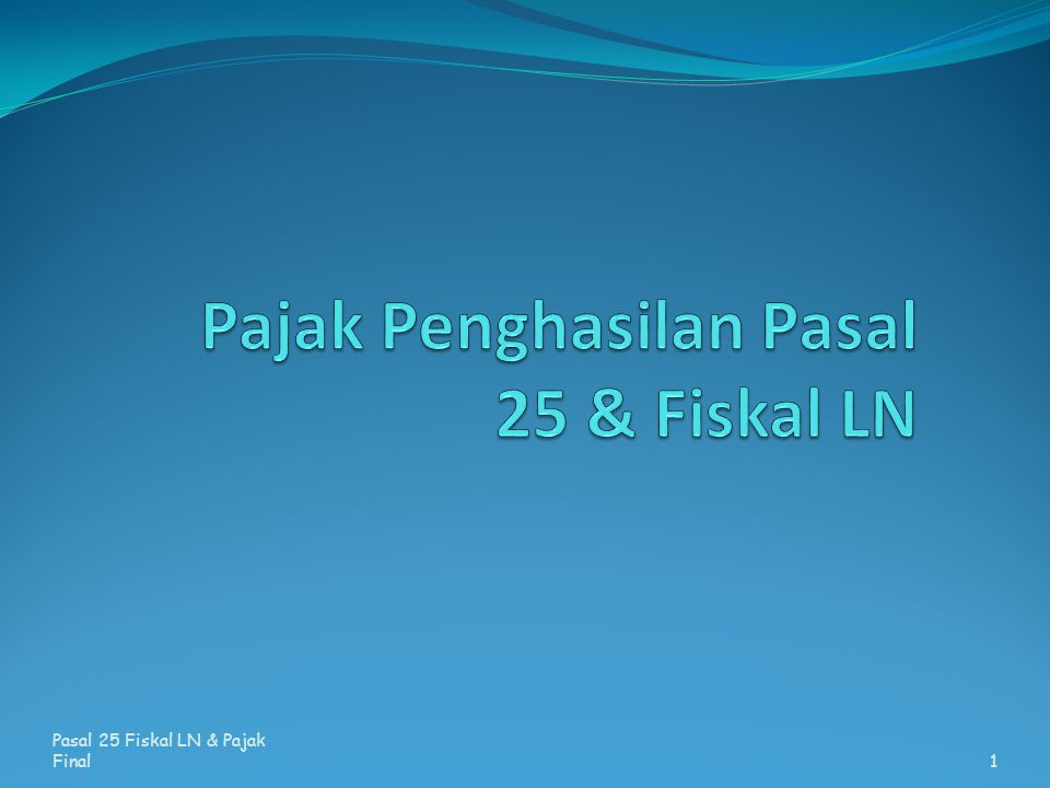 Pajak Penghasilan Pasal 25 & Fiskal LN