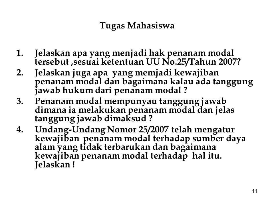 Tugas Mahasiswa Jelaskan apa yang menjadi hak penanam modal tersebut ,sesuai ketentuan UU No.25/Tahun 2007