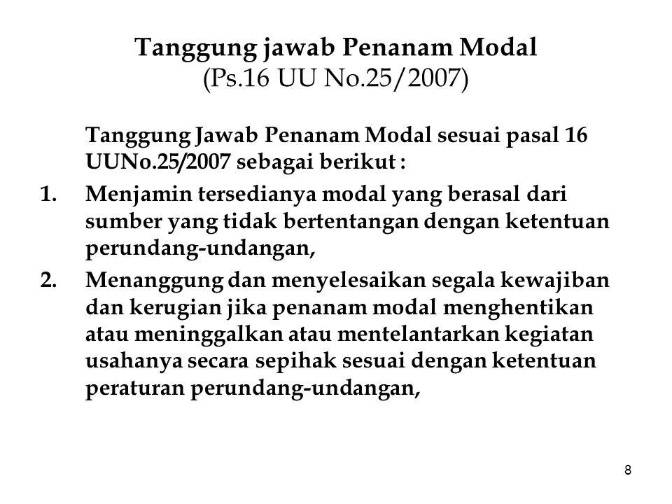 Tanggung jawab Penanam Modal (Ps.16 UU No.25/2007)