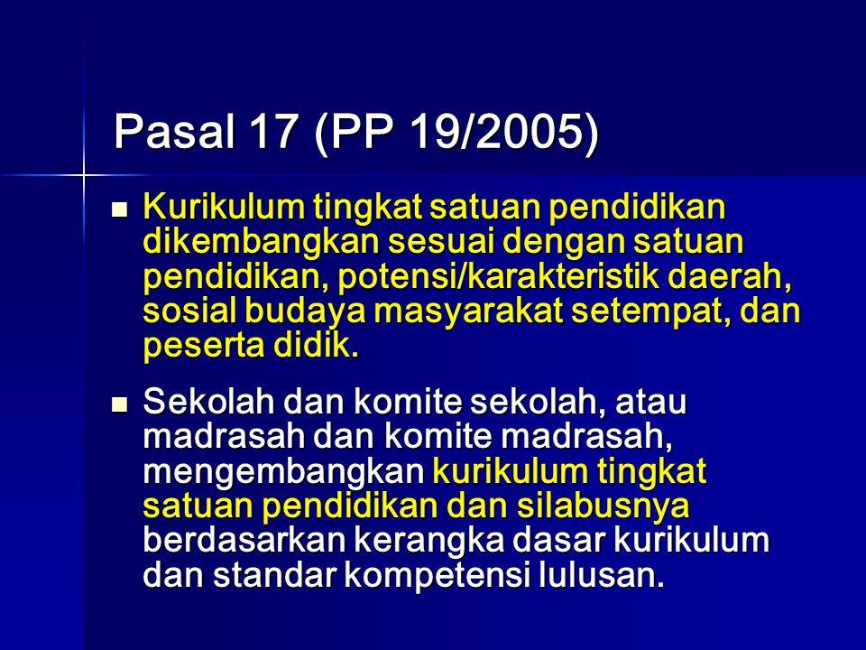 Pasal 17 (PP 19/2005)