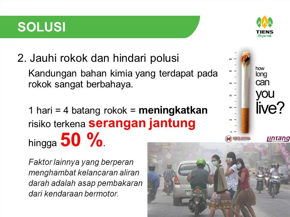 SOLUSI 2. Jauhi rokok dan hindari polusi