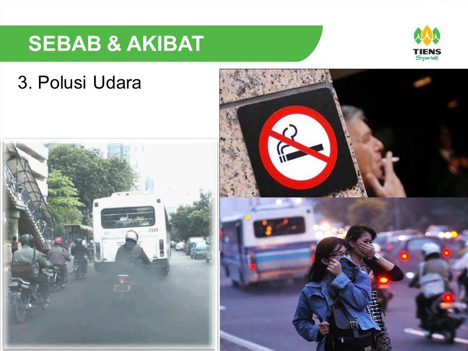 SEBAB & AKIBAT 3. Polusi Udara