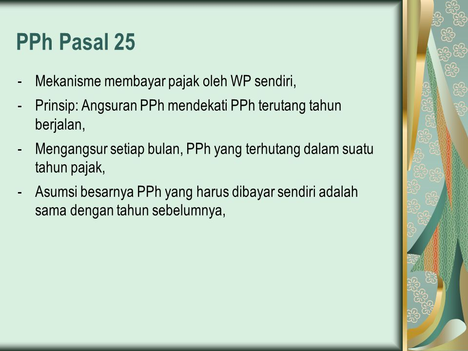PPh Pasal 25 Mekanisme membayar pajak oleh WP sendiri,