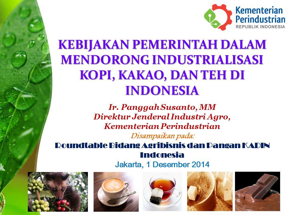 KEBIJAKAN PEMERINTAH DALAM MENDORONG INDUSTRIALISASI KOPI, KAKAO, DAN TEH DI INDONESIA