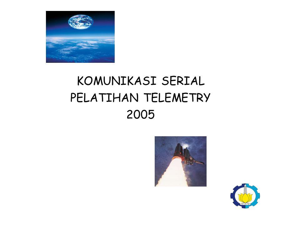 KOMUNIKASI SERIAL PELATIHAN TELEMETRY 2005