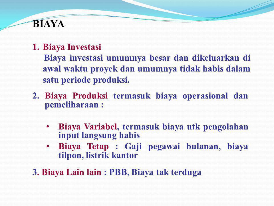 BIAYA Biaya Investasi. Biaya investasi umumnya besar dan dikeluarkan di awal waktu proyek dan umumnya tidak habis dalam satu periode produksi.