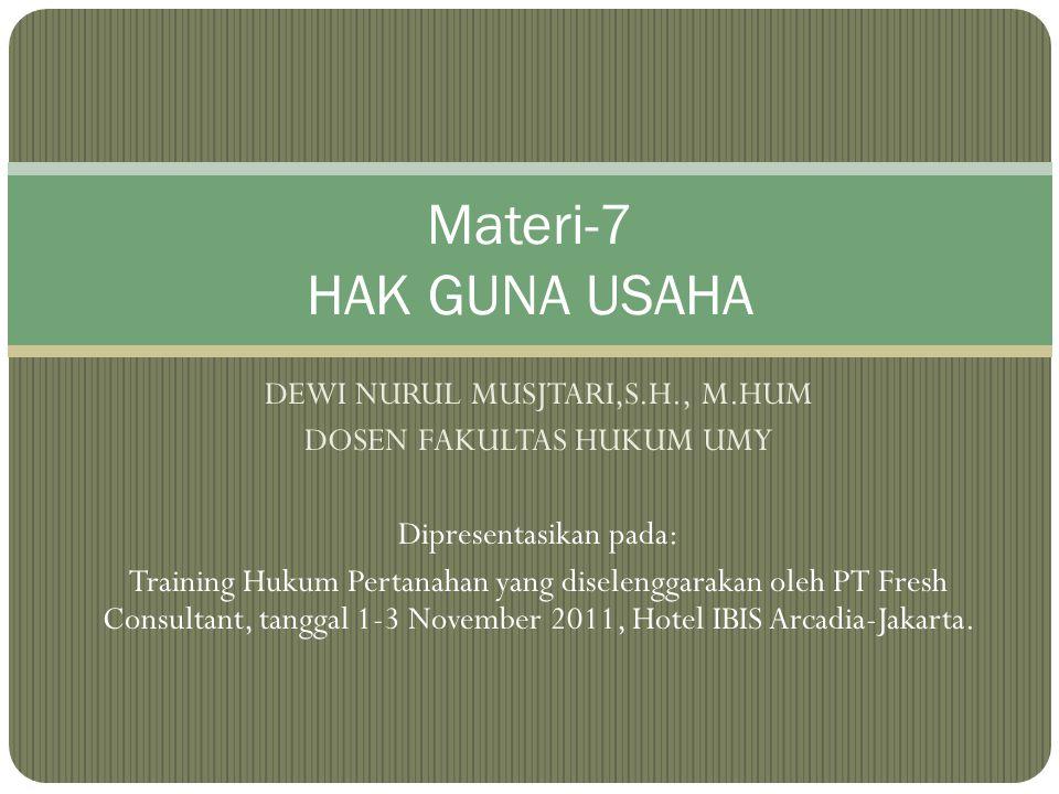 Materi-7 HAK GUNA USAHA DEWI NURUL MUSJTARI,S.H., M.HUM