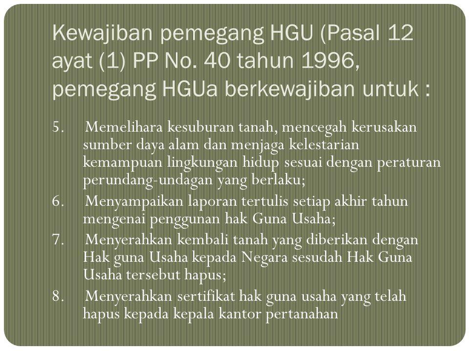 Kewajiban pemegang HGU (Pasal 12 ayat (1) PP No