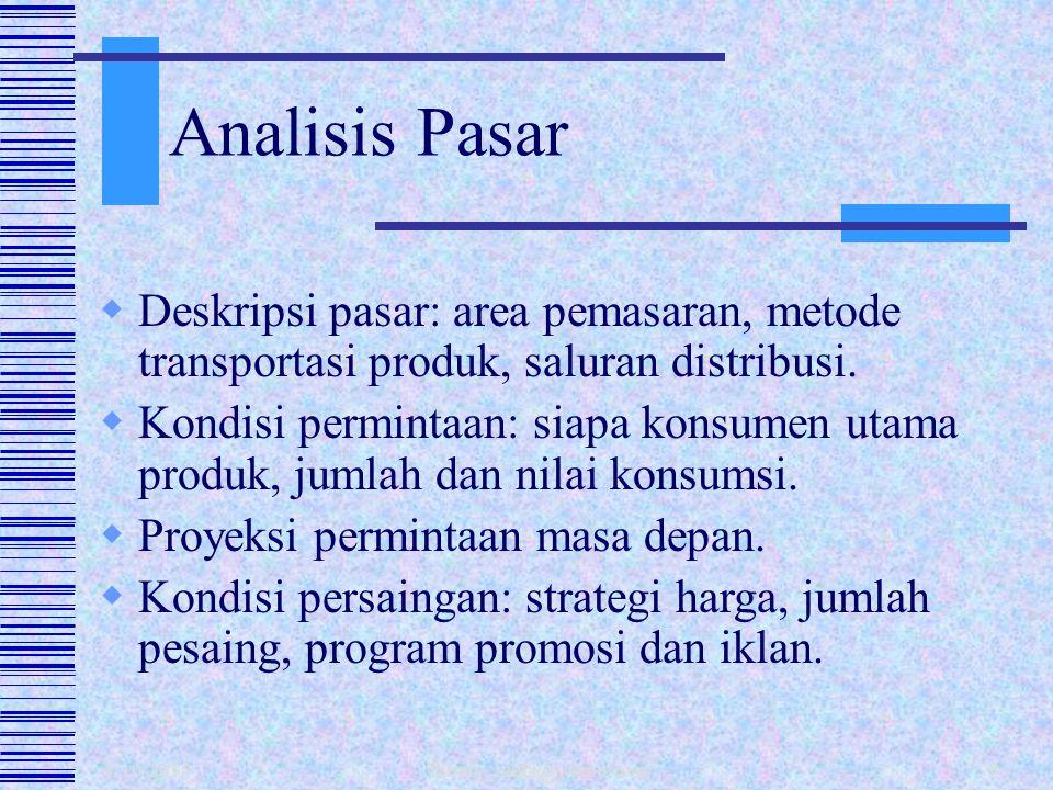 Analisis Pasar Deskripsi pasar: area pemasaran, metode transportasi produk, saluran distribusi.