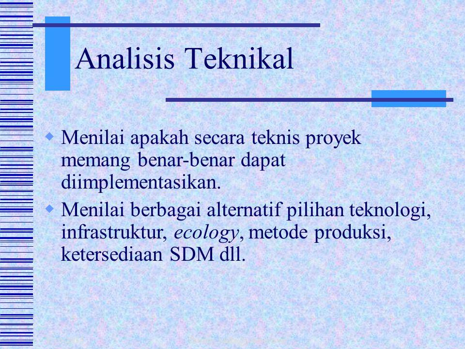 Analisis Teknikal Menilai apakah secara teknis proyek memang benar-benar dapat diimplementasikan.