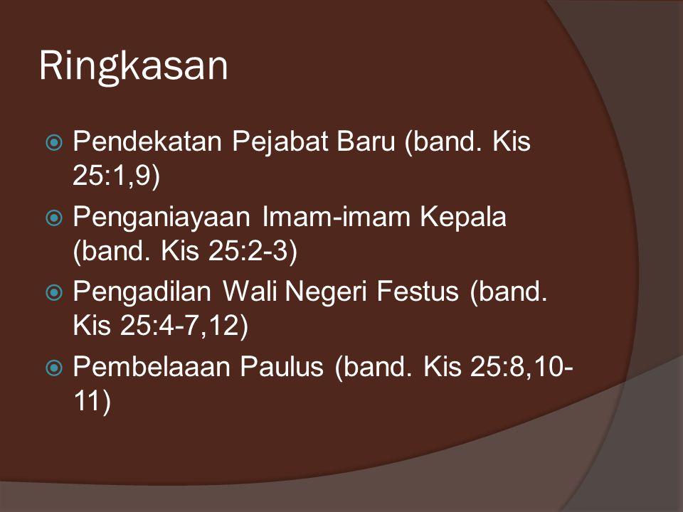 Ringkasan Pendekatan Pejabat Baru (band. Kis 25:1,9)
