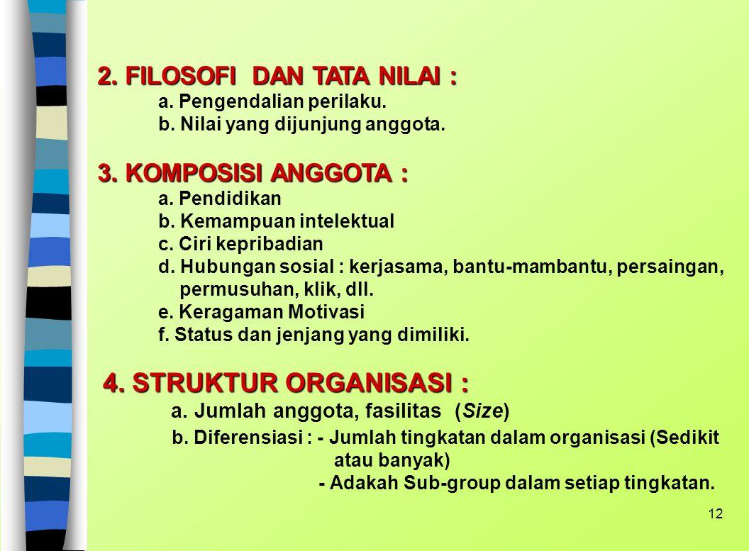 4. STRUKTUR ORGANISASI : a. Jumlah anggota, fasilitas (Size)