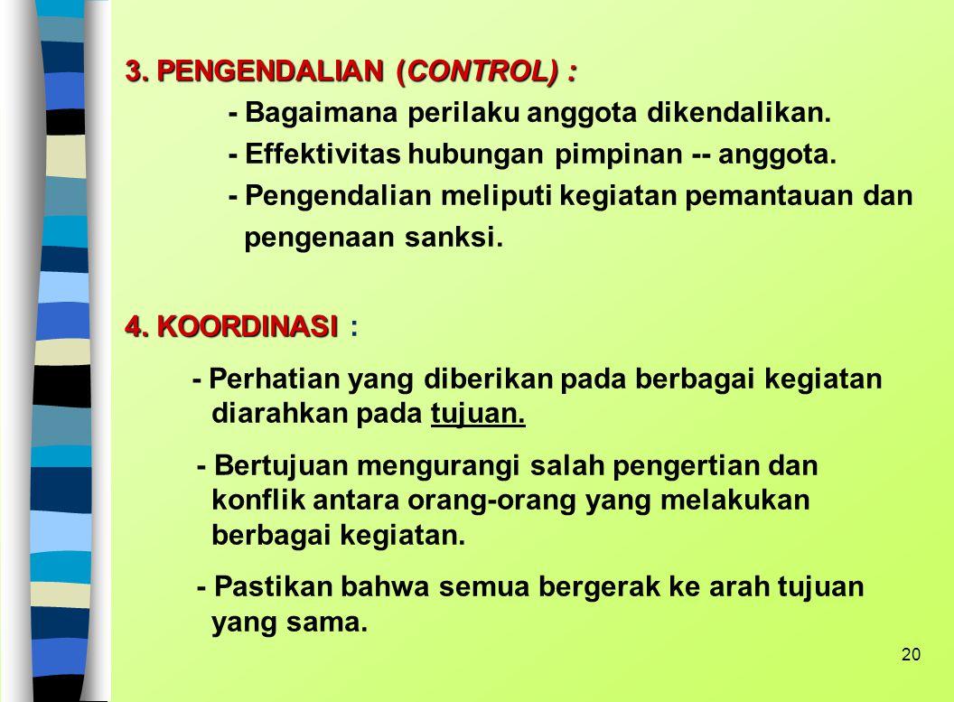 3. PENGENDALIAN (CONTROL) :