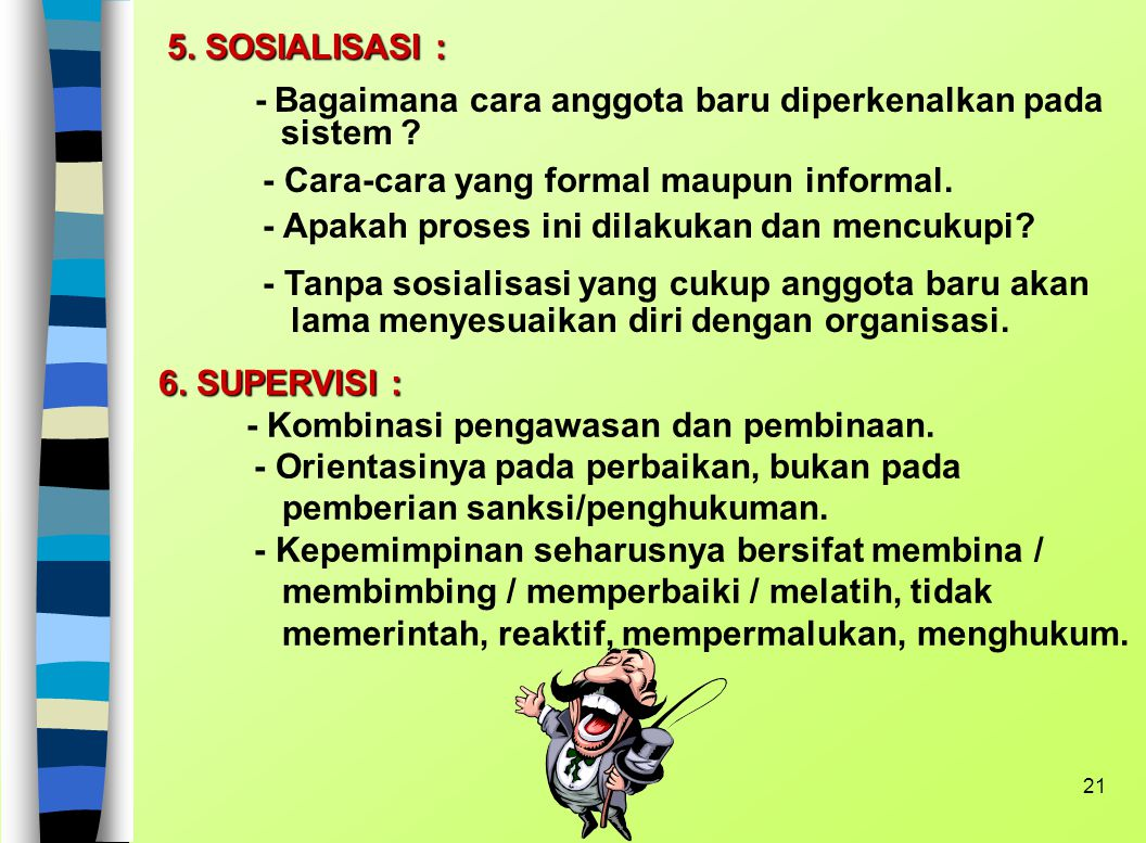- Cara-cara yang formal maupun informal.