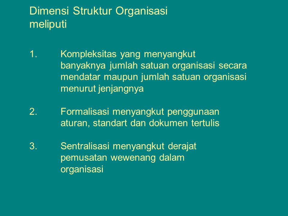 Dimensi Struktur Organisasi meliputi 1. Kompleksitas yang menyangkut
