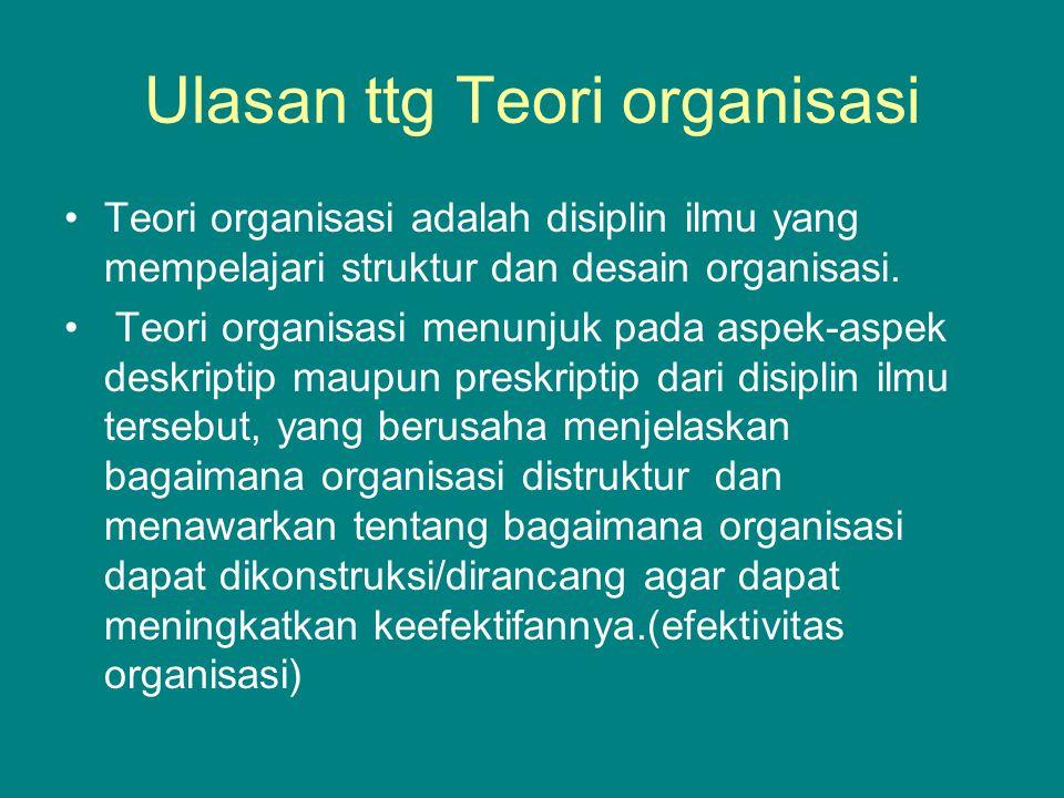 Ulasan ttg Teori organisasi