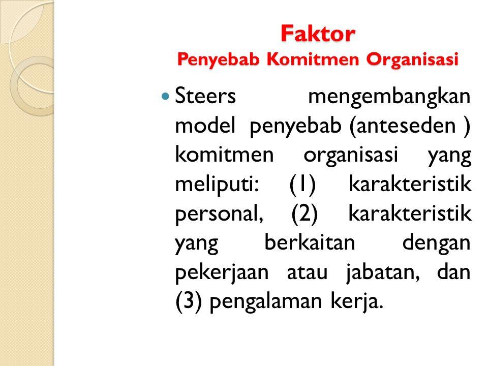 Faktor Penyebab Komitmen Organisasi