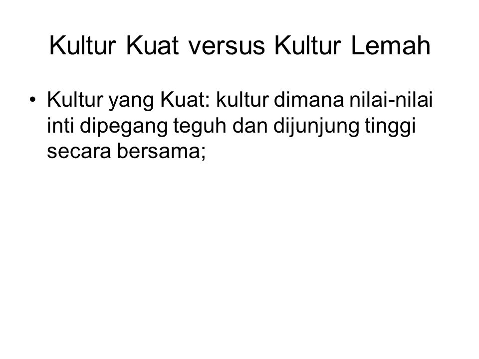 Kultur Kuat versus Kultur Lemah