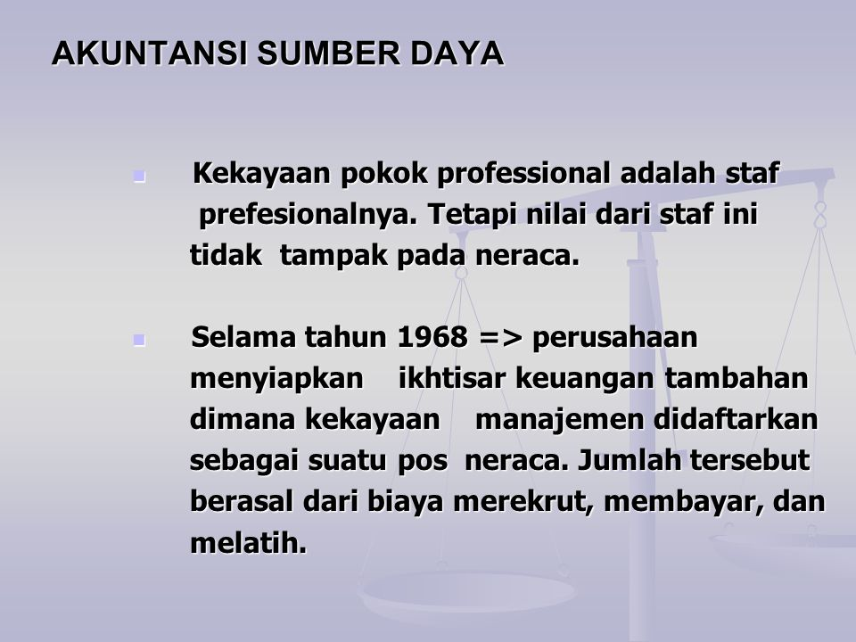 AKUNTANSI SUMBER DAYA Kekayaan pokok professional adalah staf