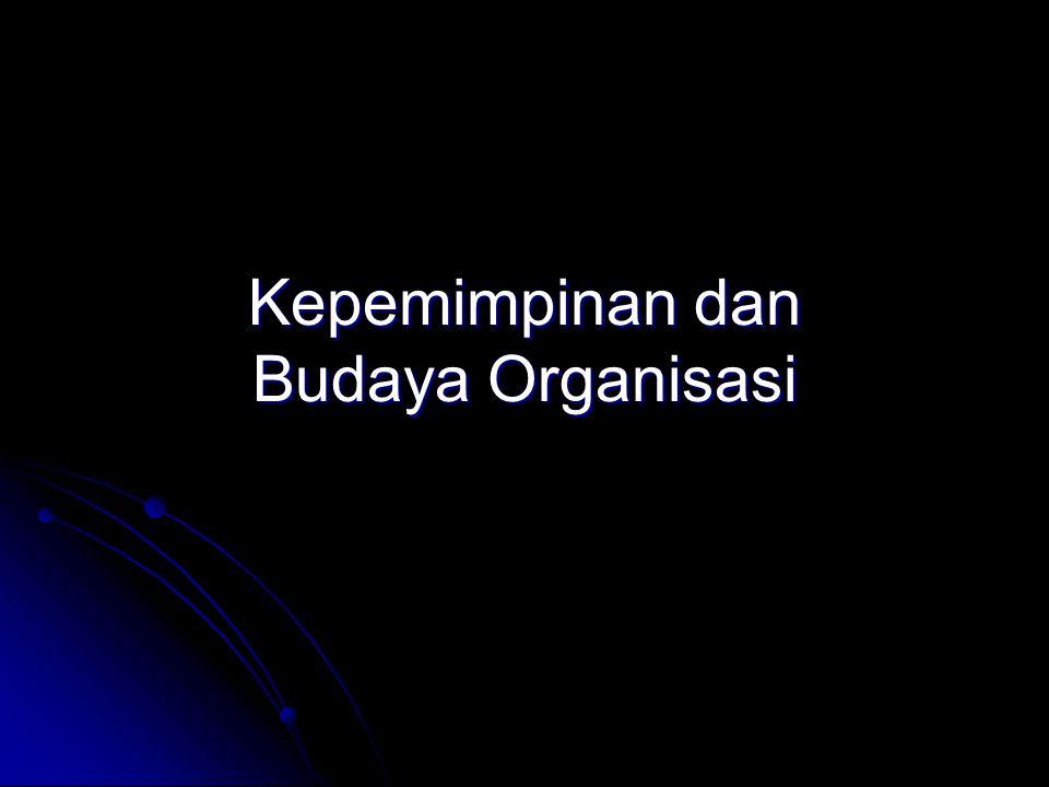 Kepemimpinan dan Budaya Organisasi