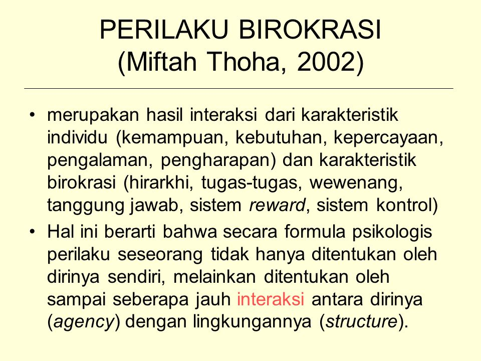 PERILAKU BIROKRASI (Miftah Thoha, 2002)