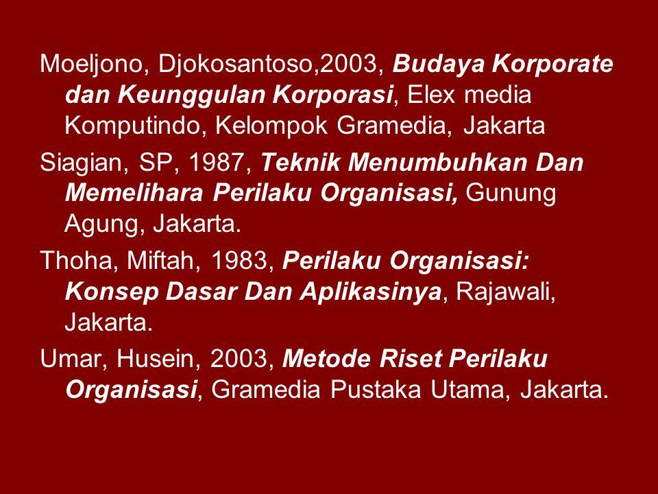 Moeljono, Djokosantoso,2003, Budaya Korporate dan Keunggulan Korporasi, Elex media Komputindo, Kelompok Gramedia, Jakarta