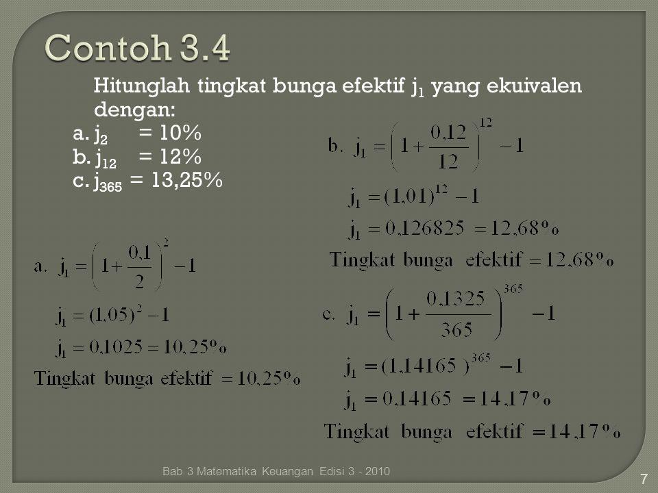 Contoh 3.4 Hitunglah tingkat bunga efektif j1 yang ekuivalen dengan: