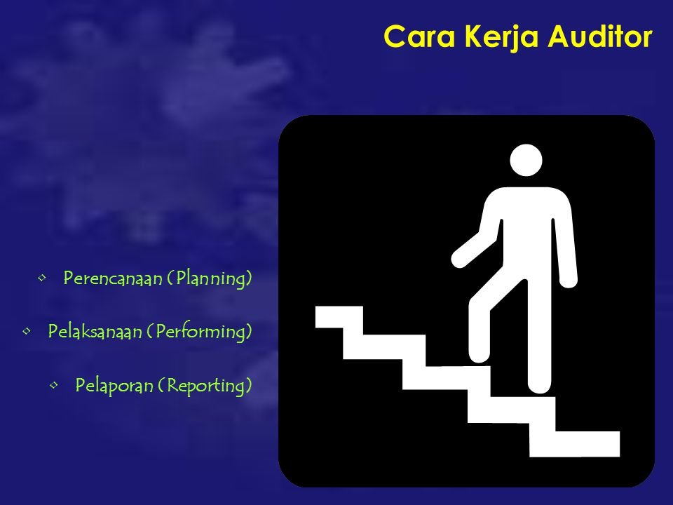 Cara Kerja Auditor Perencanaan (Planning) Pelaksanaan (Performing)