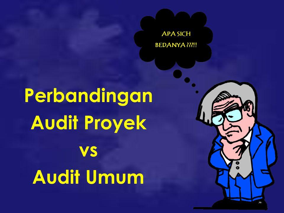 Perbandingan Audit Proyek vs Audit Umum