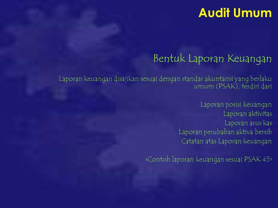 Audit Umum Bentuk Laporan Keuangan