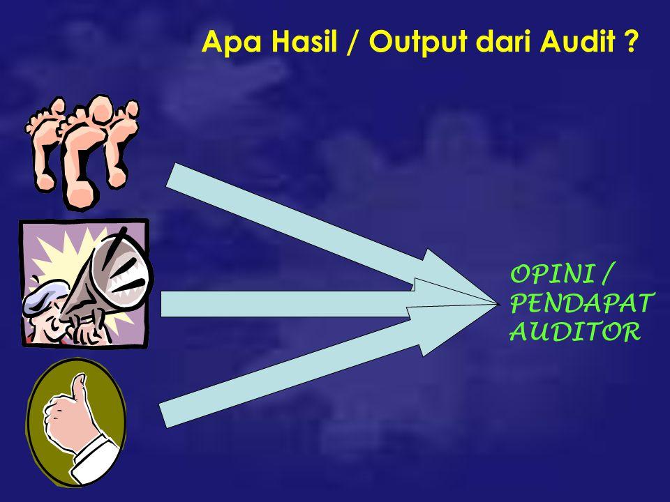 Apa Hasil / Output dari Audit
