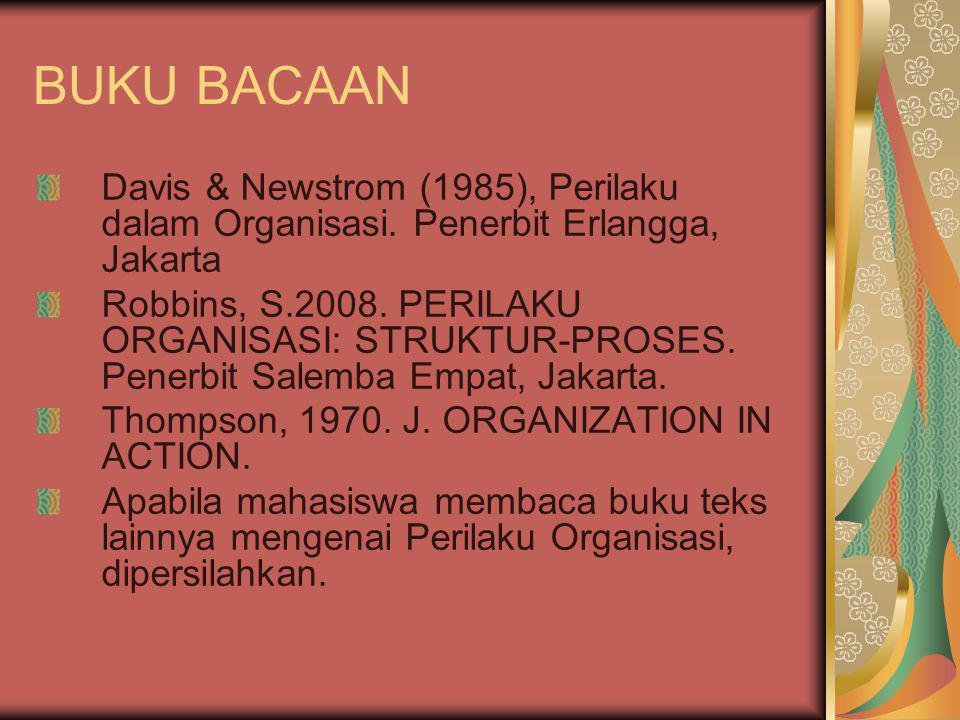 BUKU BACAAN Davis & Newstrom (1985), Perilaku dalam Organisasi. Penerbit Erlangga, Jakarta.