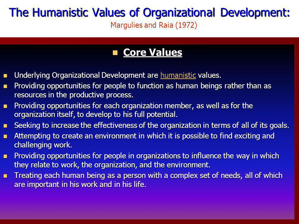 The Humanistic Values of Organizational Development:
