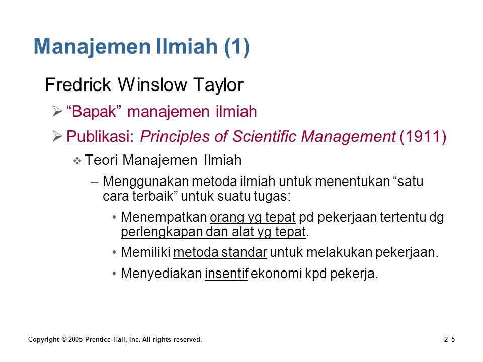 Manajemen Ilmiah (1) Fredrick Winslow Taylor Bapak manajemen ilmiah