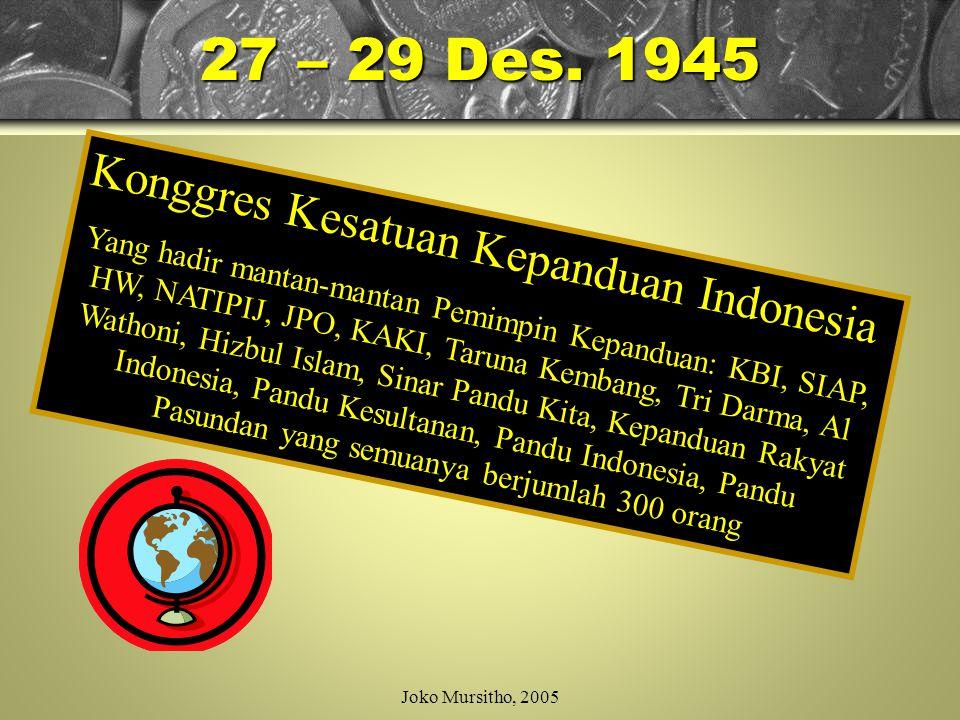 27 – 29 Des. 1945 Konggres Kesatuan Kepanduan Indonesia