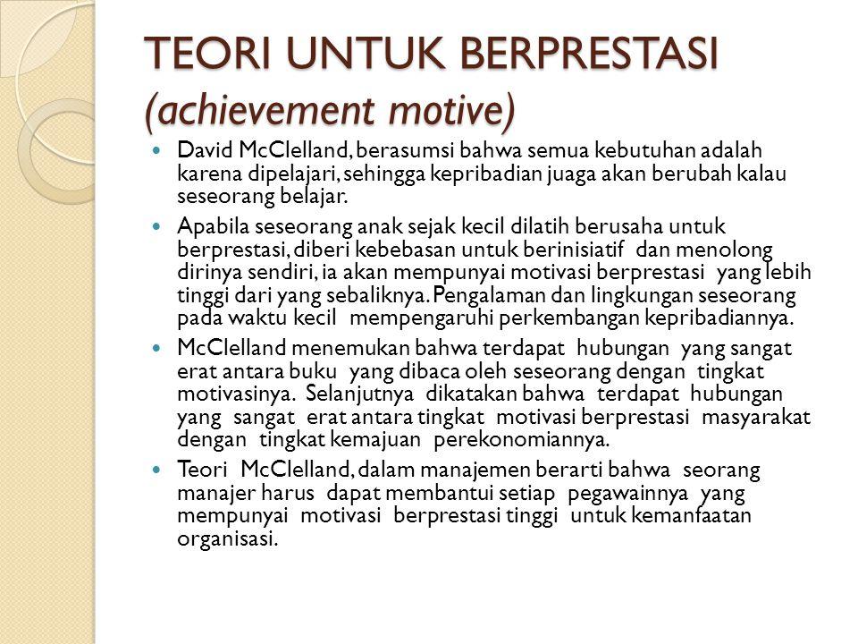 TEORI UNTUK BERPRESTASI (achievement motive)