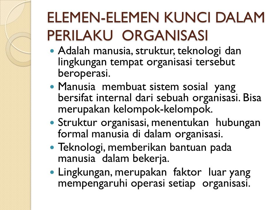 ELEMEN-ELEMEN KUNCI DALAM PERILAKU ORGANISASI