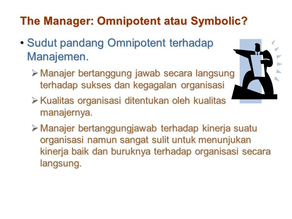 The Manager: Omnipotent atau Symbolic