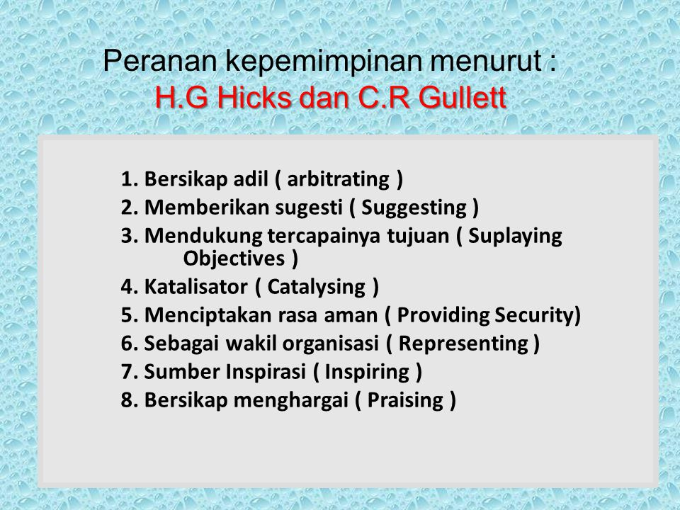 Peranan kepemimpinan menurut : H.G Hicks dan C.R Gullett