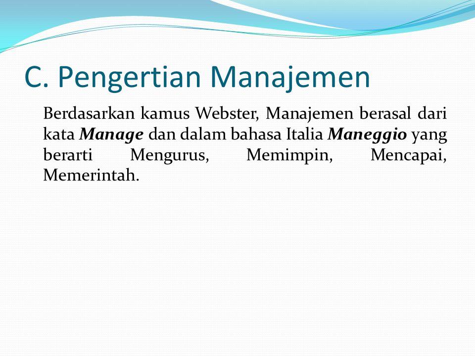 C. Pengertian Manajemen