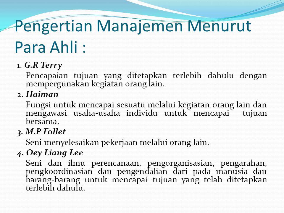 Pengertian Manajemen Menurut Para Ahli :