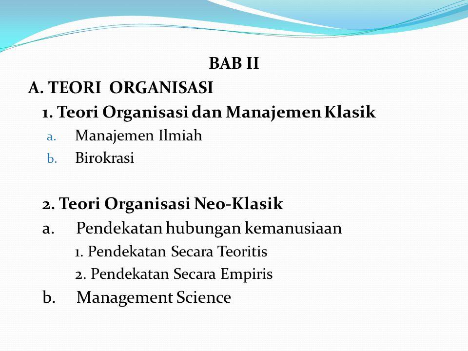 1. Teori Organisasi dan Manajemen Klasik