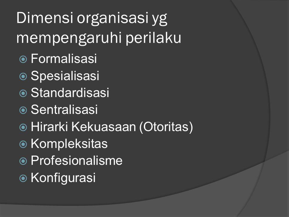 Dimensi organisasi yg mempengaruhi perilaku