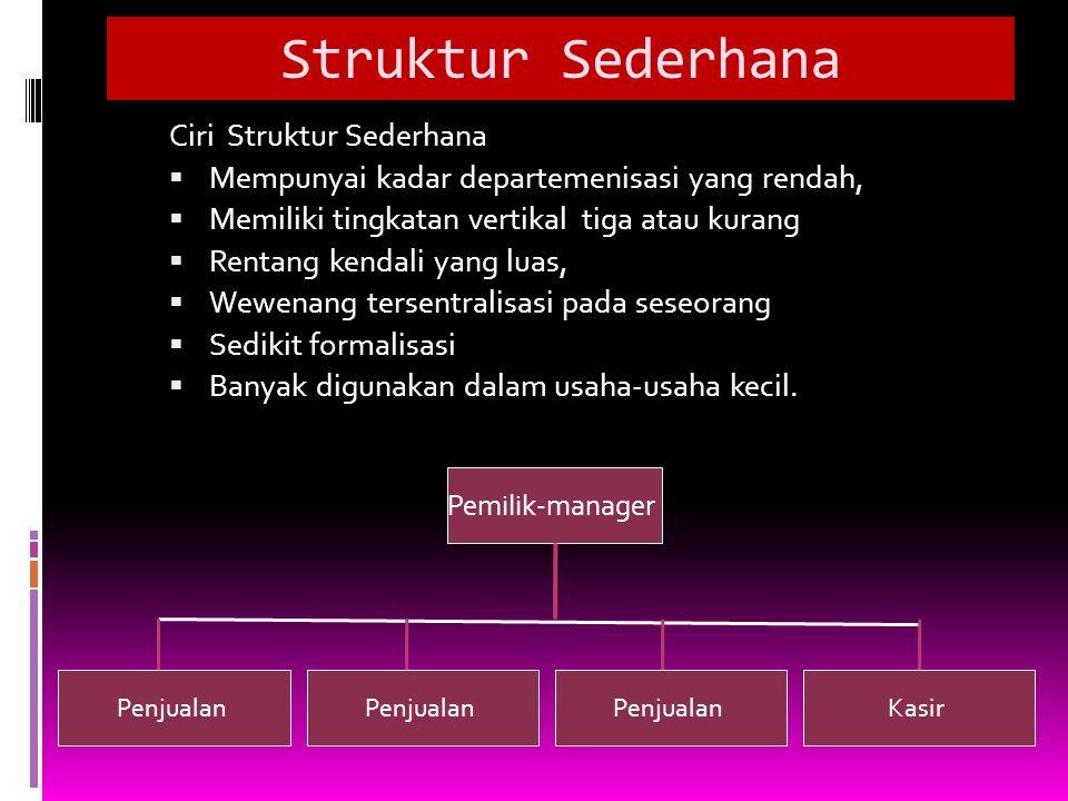 Struktur Sederhana Ciri Struktur Sederhana