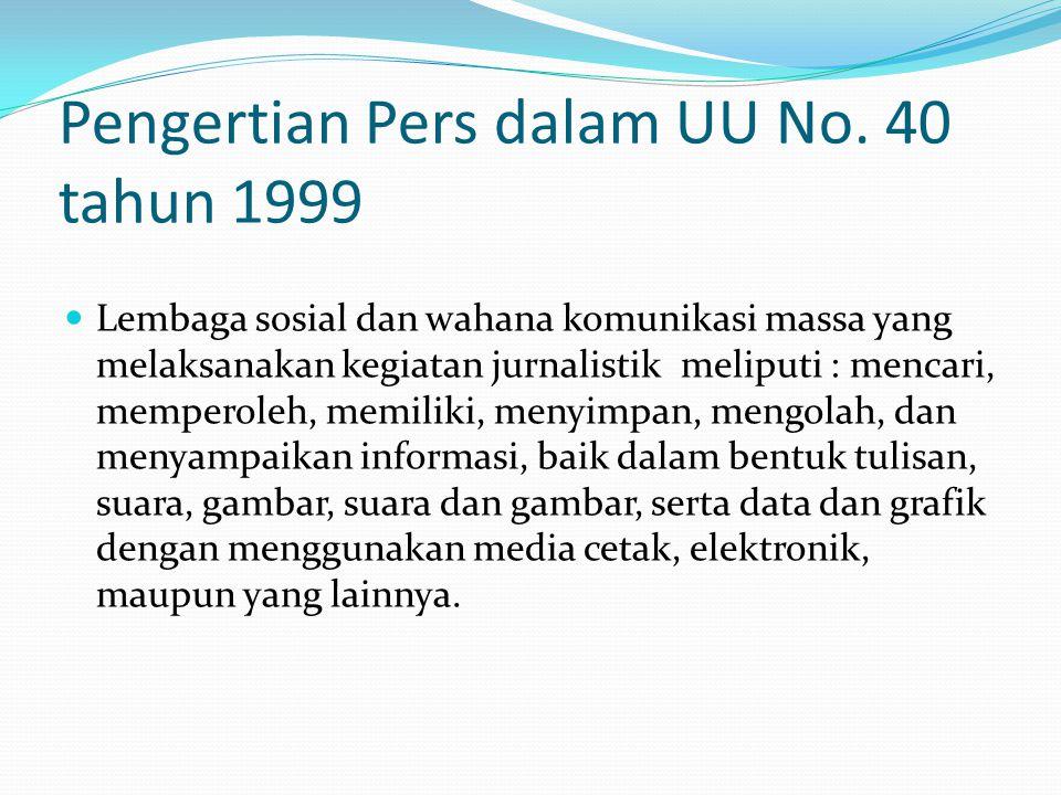 Pengertian Pers dalam UU No. 40 tahun 1999