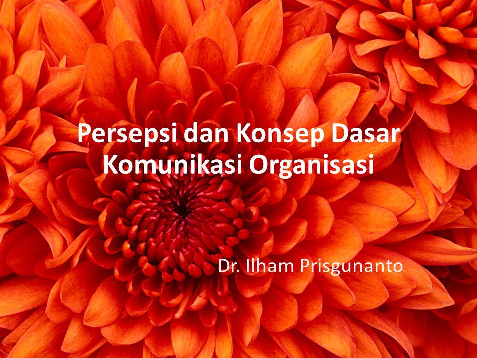 Persepsi dan Konsep Dasar Komunikasi Organisasi