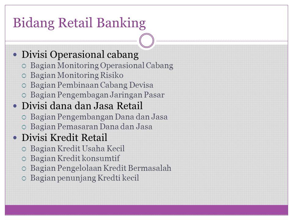 Bidang Retail Banking Divisi Operasional cabang