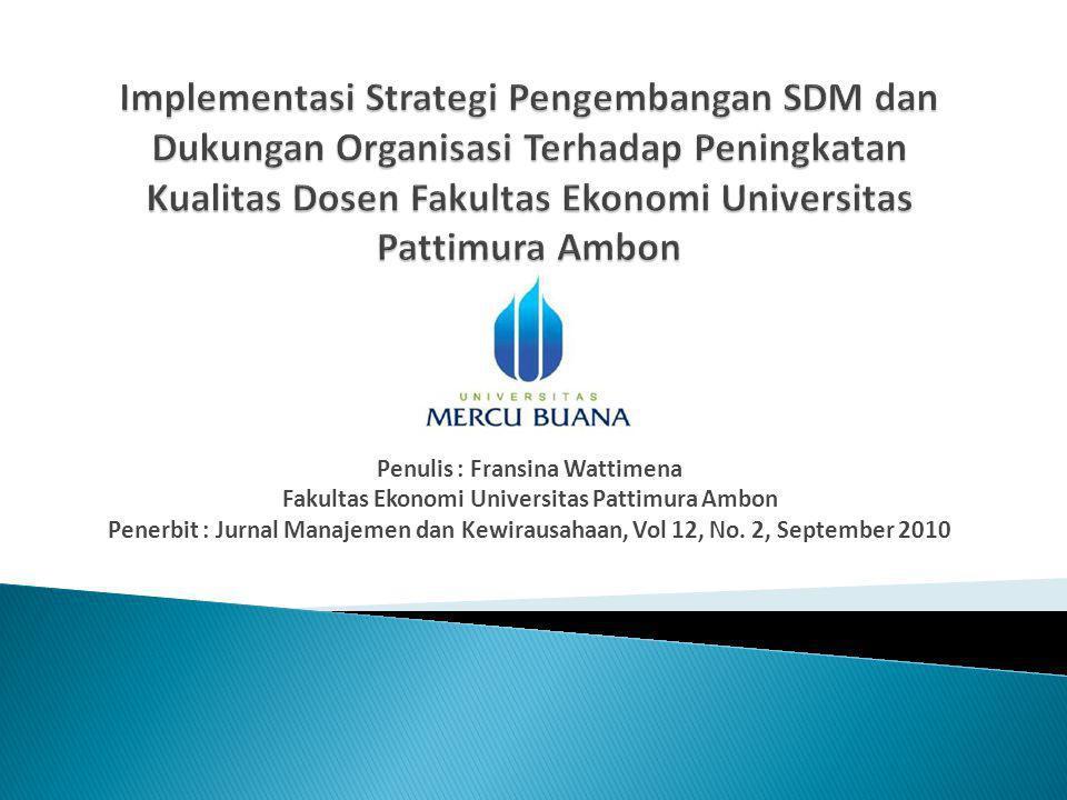 Implementasi Strategi Pengembangan SDM dan Dukungan Organisasi Terhadap Peningkatan Kualitas Dosen Fakultas Ekonomi Universitas Pattimura Ambon