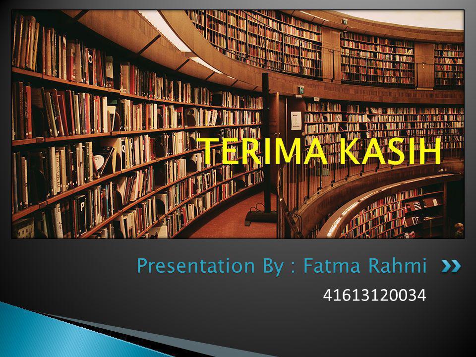 Presentation By : Fatma Rahmi